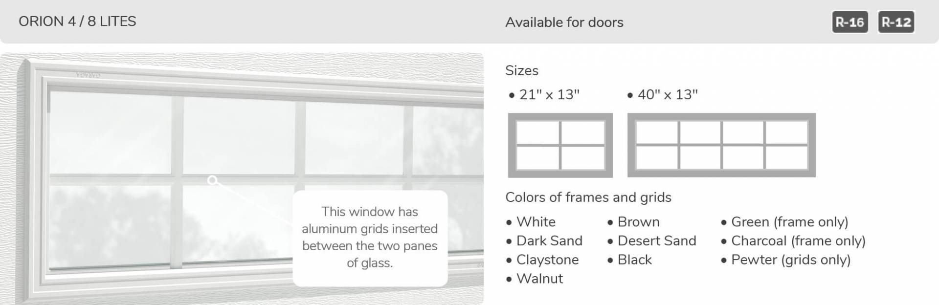 Orion 4 and 8 lite windows, 21' x 13' and 40' x 13', available for door R-16, R-12